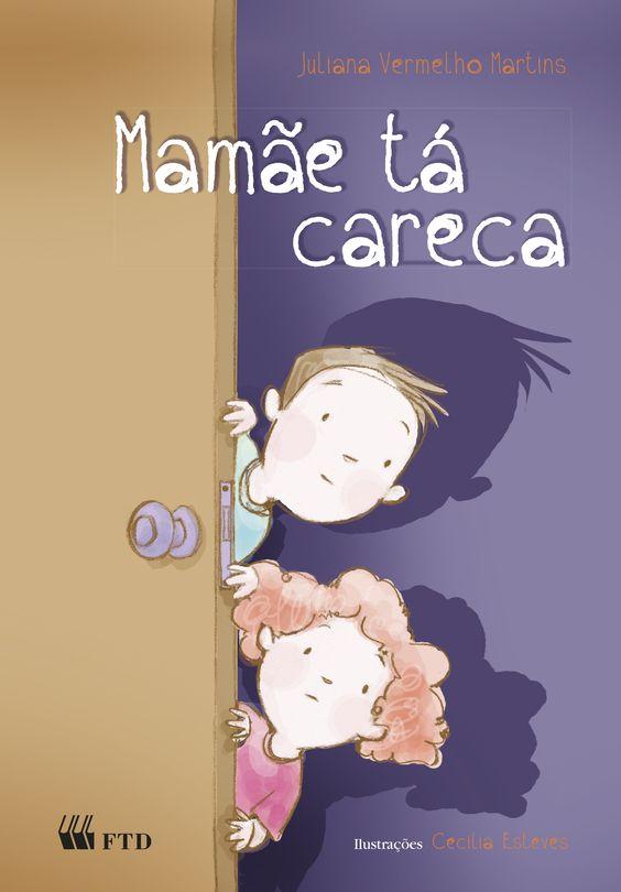 Mamãe tá careca / Editora FTD