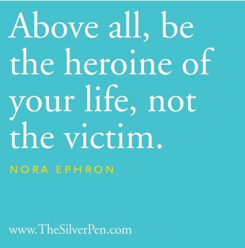 LOVE THIS!!  Thanks Leigh! <3: Nora Ephron, Heroine, Ephron Wrote, Ephron Rip, Victim Nora, Ephron Quotes, Nora Rip