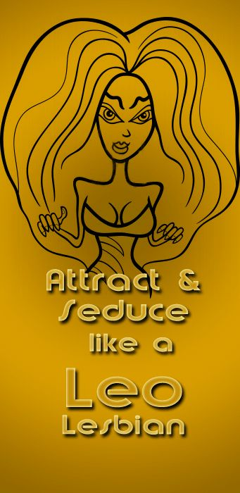 How to Attract and Seduce like a Leo Lesbian. Lesbian Horoscope & Lesbian Astrology. #teamleo