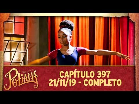 As Aventuras De Poliana Capitulo 397 21 11 19 Completo