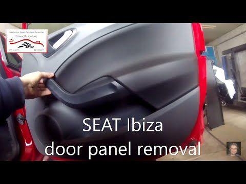 Seat Ibiza 2008 2017 Door Panel Removal Youtube Panel Doors Ibiza How To Remove