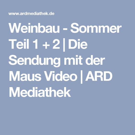 Weinbau Sommer Teil 1 2 Die Sendung Mit Der Maus Video Ard Mediathek Sendung Mit Der Maus Weinbau Maus Video