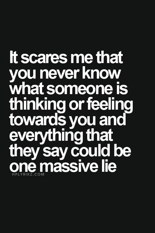 I know that if I dont trust you, our relationship will not work but I always keep feeling you are hiding something