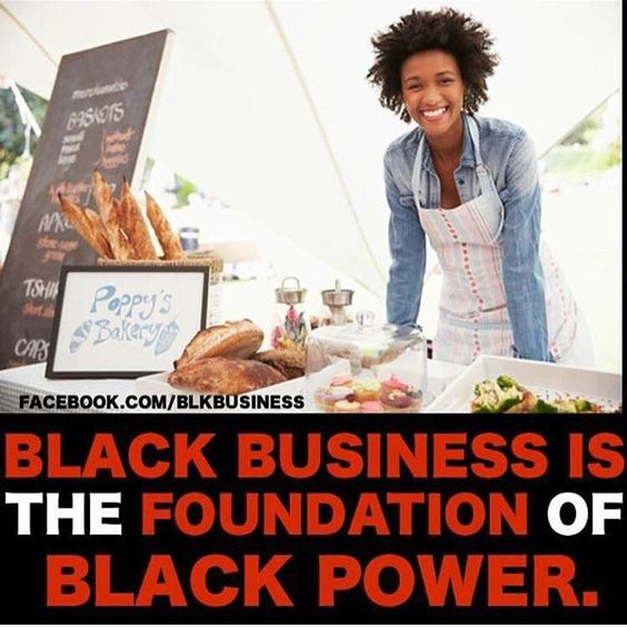 Black business is the foundation of Black Power