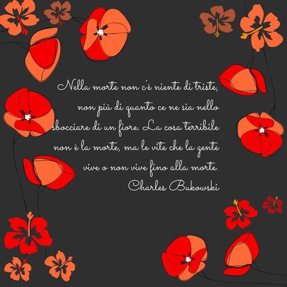 Bukowski #citazioni sulla #vita e sulla #morte   Inspirational