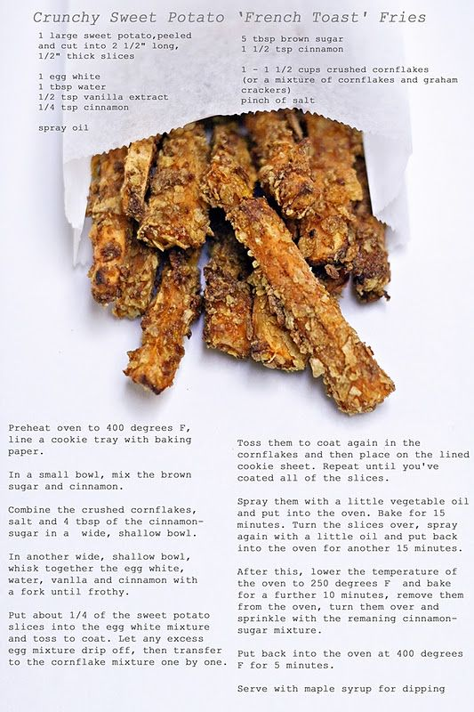Crunchy Sweet Potato 'French Toast' Fries.... going to modify this a bit...but YUM!