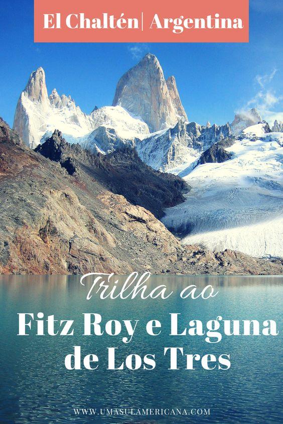 Trilha ao Fitz Roy e Laguna de Los Tres em El Chatén, Patagônia Argentina - Veja como é a trilha. Informações sobre tempo e distância e informações de como chegar via Hosteria El Pilar.