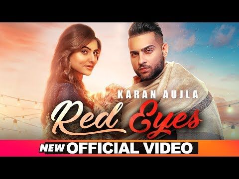 Red Eyes Lyrics By Karan Aujla And Gurlej Akhtar Is The Latest Punjabi Song With Music Given By Proof Red Eyes Song Lyrics Are Writ In 2020 Songs Lyrics All New Songs
