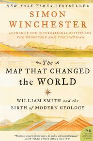 """The Map That Changed the World By Simon Winchester - From a New York Times bestselling author who """"writes with verve and conviction"""" (Publishers Weekly): Canal digger William Smith shaped modern geology with his discoveries. Uncover the struggles he endured in this fascinating book with nearly 2,400 five-star Goodreads ratings."""
