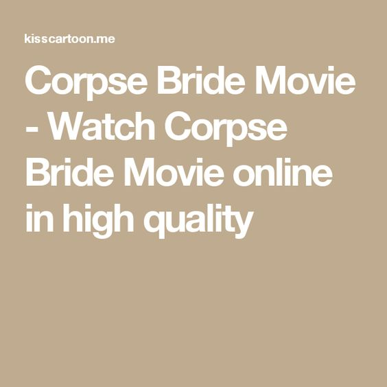 Corpse Bride Movie - Watch Corpse Bride Movie online in high quality