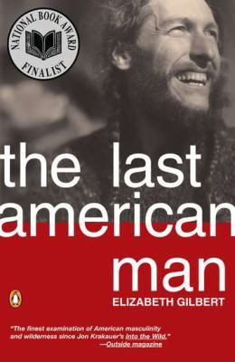 """The Last American Man by Elizabeth Gilbert: Gilbert explores the meaning of manhood through the life of Eustace Conway, a countercultural man who lives in a teepee in the Appalachian mountain wilderness. She excels at capturing Conway's inflexibility and inability to keep friends, his """"man of destiny"""" monomania, and his superbly honed, altogether rare skills."""