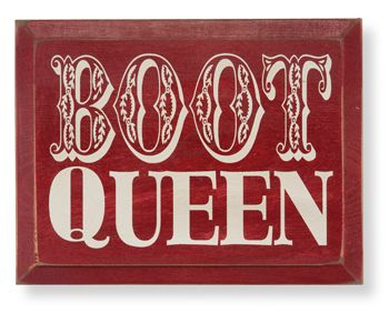 Yup.: Cowgirl Boots, Boots Baby, Cowboy Boots, Boots Boots, Queen Quote, Queen Sign, Boot Obsession