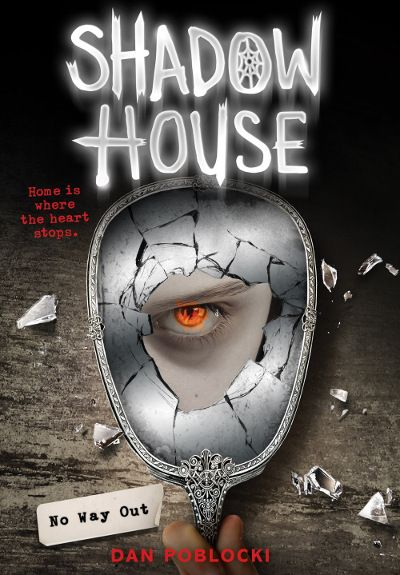 No Way Out (Shadow House, #3) by Dan Poblocki - Released August 29, 2017 #horror #youngadult