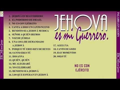 Jehová Es Mi Guerrero Volumen 2 Palabra En Acción Youtube Musica Cristiana Canciones Cristianos