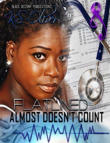 FLATLINED: Almost Doesnt Count by KS Oliver, http://www.amazon.com/dp/B00KGMHZB4/ref=cm_sw_r_pi_dp_rpiMub17PXXJG