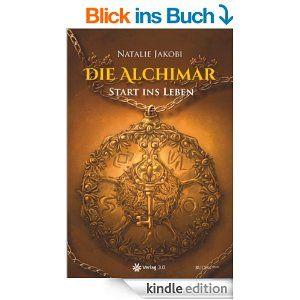 Die Alchimar: Start ins Leben   Erfolgsebook - Spannend, unterhaltsam und überraschend!