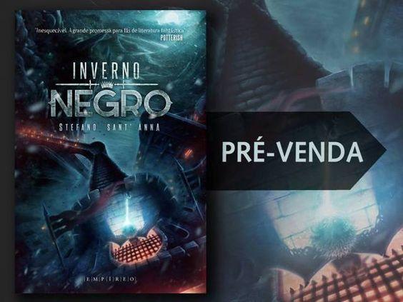 Novidade: Inverno Negro, do autor Stefano Sant'anna em pré-venda na Editora Empíreo | Blog do Ben Oliveira