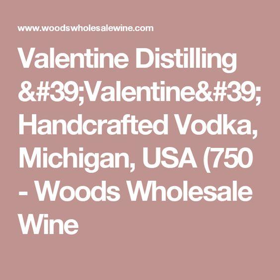 Valentine Distilling 'Valentine' Handcrafted Vodka, Michigan, USA (750 - Woods Wholesale Wine