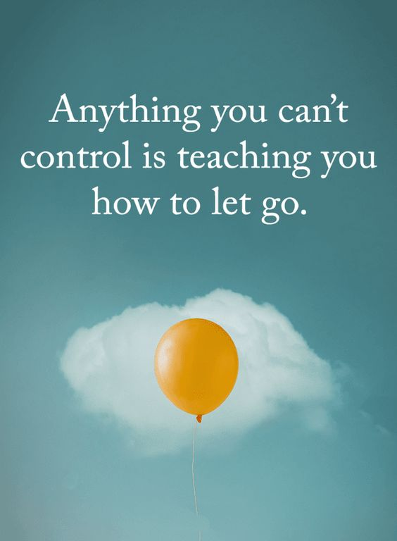 Quotes Anything you can't control is teaching you how to let go.