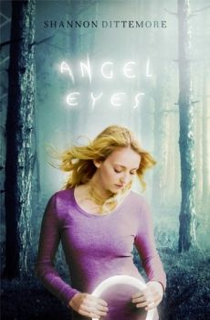 Angel Eyes by Shannon Dittemore--Loved this one! Gorgeous prose, funny sometimes, heartbreaking other times, adventurous and different.