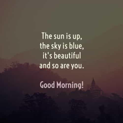 Beautiful Good Morning Inspirational Quotes And Sayings Good Morning Quotes Good Morning Inspirational Quotes Morning Inspirational Quotes