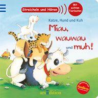 arsEdition: Katze, Hund und Kuh. Miau, wauwau und muh!