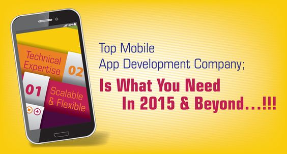 Top Mobile App Development Company; Is What You Need In 2015 and Beyond