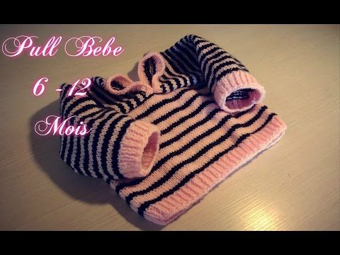 "Tuto Tricot Bébé "" Pull 6-12 Mois"" - YouTube"