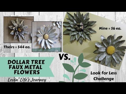 Dollar Tree Diy Faux Metal Flowers Wall Decor March Look For Less Challenge I Loved These Large Dollar Tree Diy Crafts Metal Wall Flowers Flower Wall Decor