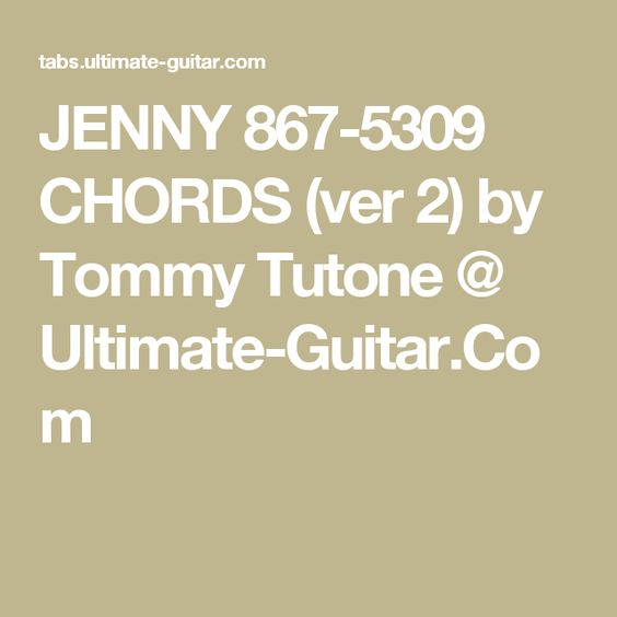 JENNY 867-5309 CHORDS (ver 2) by Tommy Tutone @ Ultimate-Guitar.Com