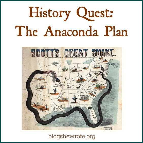 the anaconda plan Lesson 2: primarily primary class notes 2: teacher edition  there were three parts to the anaconda plan  1naval blockade all along the confederate coast.