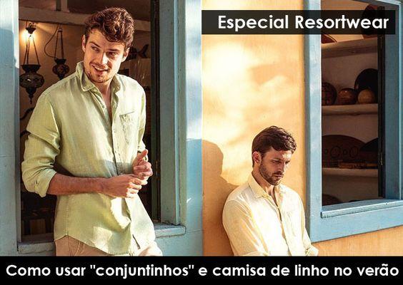 """🌴Especial Resortwear: Como usar """"conjuntinhos"""" e camisa de linho no verão"""