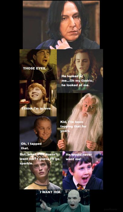 Everybody wants a Snape.