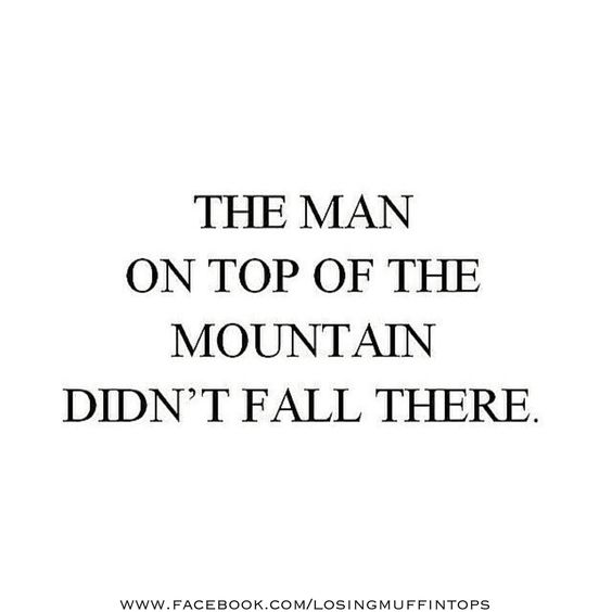 One step at a time...don't give up before you reach the mountaintop!    #truthtuesdays
