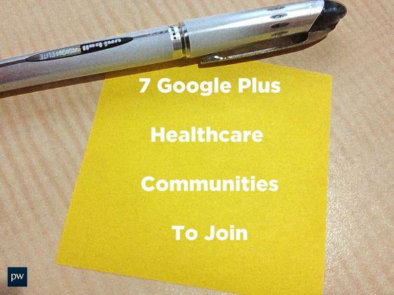 7 Google Plus Healthcare communities to join via @ParkerWhite