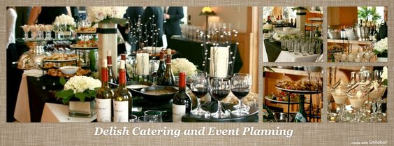 An event by Delish    www.delishcatering.com