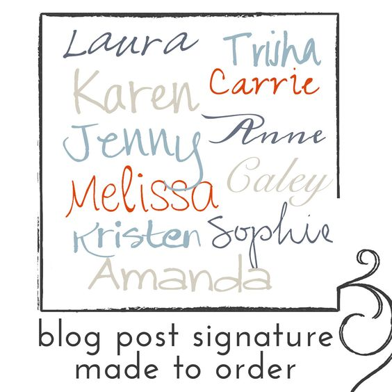 Blog Post Signature: Pick Your Color and Font. $3.00, via Etsy.