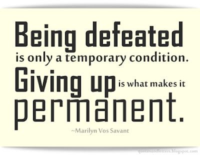 Being defeated is only a temporary condition. Giving up is what makes it permanent.: Broadcasting Club Quotes, Sayings Quotes, Quotes Inspiration, Motivational Quotes, Inspirational Quotes, Quotes Sayings, Favorite Quotes, Fe Quotes, Best Quotes