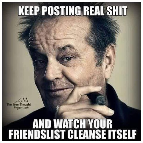 """What Jack is saying is that our real friends are about substance and if you ain't for real, then """"you can't handle the truth."""" By the way Jack, we love you but you need to ditch that stinky lymphoma cigar and get back to being vegetarian again, preferably vegan... for life this time."""