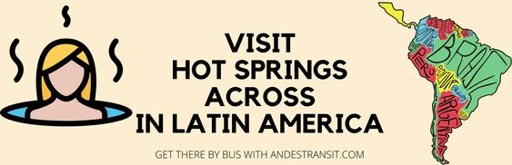 Visit Hot Springs across Latin America by bus.