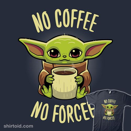 No Coffee No Forcee Star Wars Art Yoda Funny Yoda Wallpaper