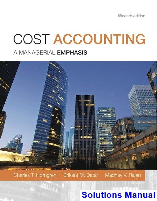 Cost Accounting 15th Edition Horngren Solutions Manual Digital Deal Promotion 2021 Cost Accounting Accounting Books Accounting