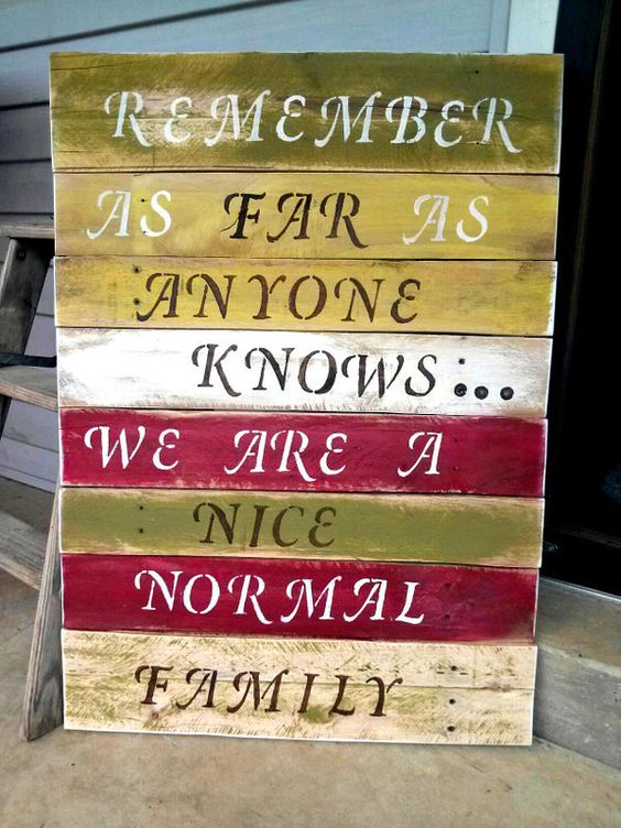 Reclaimed Pallet Wood Sign (Remember We Are A Nice Normal Family):