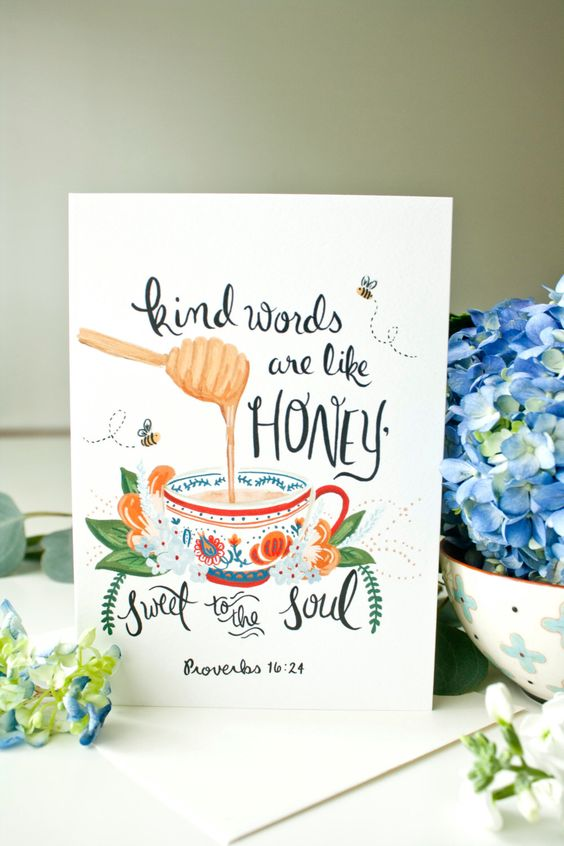 Kind Words Are Like Honey,Sweet to the Soul, Proverbs 16:24, Scripture Card, Scriptural Art, Bible Verse Art, Christian Art, Scripture Print by SeasonedWSalt on Etsy https://www.etsy.com/ca/listing/262140447/kind-words-are-like-honeysweet-to-the: