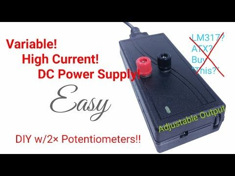 5 Easy Steps Diy Adjustable Dc Bench Power Supply Variable With 2x Salvaged Pots High Current Output Youtube