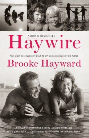Haywire by  Brooke Hayward With an New Introduction by Buck Henry & A New Afterword by Brooke Hayward