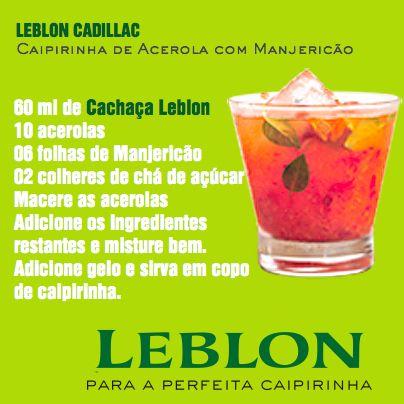 Leblon Cadillac | Caipirinha de Cachaça Leblon com Acerola e Manjericão #LiveLoveLeblon #SalveACaipirinha