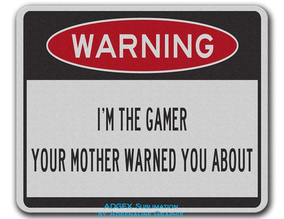 Printed Mouse Pad  Im the gamer your mother by AGFXSublimation, $9.99