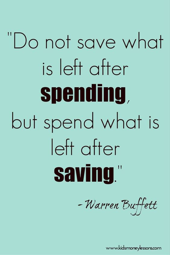 "Wise words from Warren Buffett: ""Do not save what is left after spending, but spend what is left after saving."" #money #moneyquotes #quotes #savingmoney"