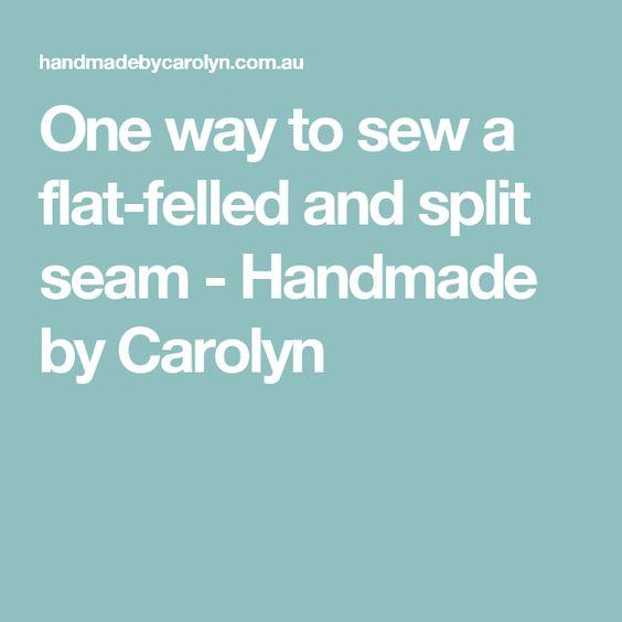 One way to sew a flat-felled and split seam - Handmade by Carolyn